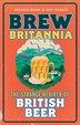 Brew Britannia: The Strange Rebirth Of British Beer by Jessica Boak