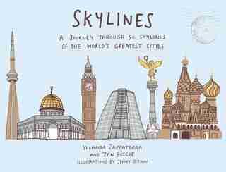 Skylines: A Journey Through 50 Skylines Of The World's Greatest Cities by Yolanda Zappaterra