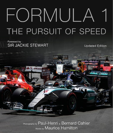 Formula One: The Pursuit Of Speed: A Photographic Celebration Of F1's Greatest Moments by Maurice Hamilton