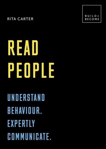 Read People: Understand Behaviour. Expertly Communicate: 20 Thought-provoking Lessons by Rita Carter