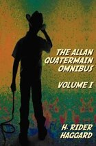 The Allan Quatermain Omnibus Volume I, including the following novels (complete and unabridged…