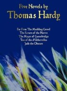 Five Novels by Thomas Hardy - Far from the Madding Crowd, the Return of the Native, the Mayor of…
