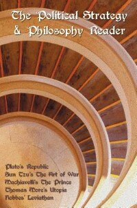 The Political Strategy And Philosophy Reader Including (complete And Unabridged): Plato's Republic…