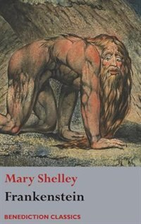 Frankenstein; or, The Modern Prometheus: (Shelley's final revision, 1831) by Mary Shelley