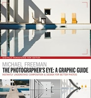The Photographers Eye: A Graphic Guide: Instantly Understand Composition & Design For Better…