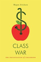 Class War: The Privatization Of Childhood