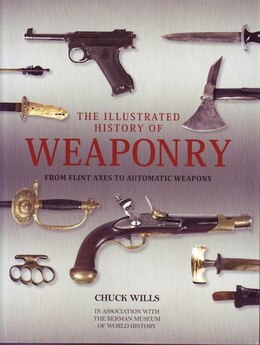 Book ILLU HISTORY OF WEAPONRY by Wills Chuck