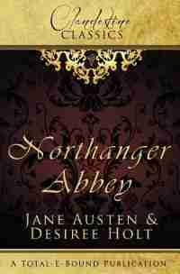 Clandestine Classics: Northanger Abbey by Desiree Holt