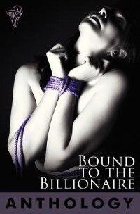 Bound To The Billionaire by Sierra Cartwright