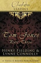 Clandestine Classics: Tom Jones Part Three