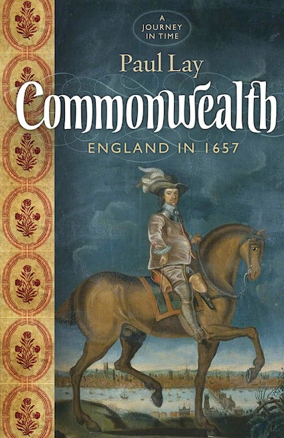 Providence Lost: The Rise And Fall Of Cromwell's Protectorate by Paul Lay