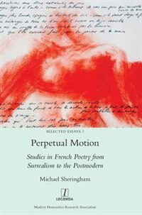 Perpetual Motion: Studies in French Poetry from Surrealism to the Postmodern