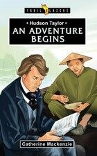 Hudson Taylor: An Adventure Begins