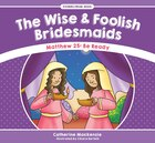 The Wise And Foolish Bridesmaids: Matthew 25: Be Ready