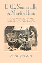 E. Somerville And Martin Ross: Female Authorship And Literary Collaboration