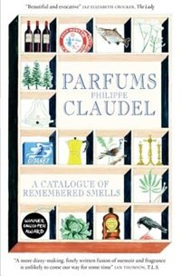 Parfums: A Catalogue Of Remembered Smells