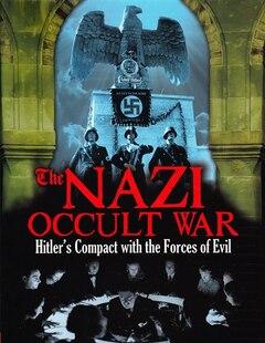NAZI OCCULT WAR BLACK MAGIC & PSY