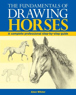 Book Fundamentals Of Drawing Horses by Aimee Willsher