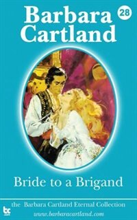 Bride to a Brigand by Barbara Cartland
