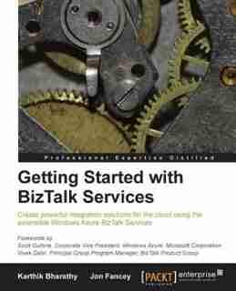 Getting Started with BizTalk Services de Jon Fancey