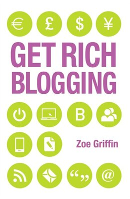 Book Get Rich Blogging by Zoe Griffin