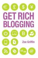Book Get Rich Blogging by Zoe Griffin