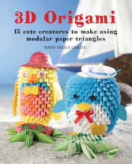 3d Origami: 15 Cute Creatures To Make Using Modular Paper Triangles by Maria Angela Carlessi