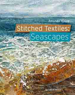 Stitched Textiles: Seascapes by Amanda Hislop