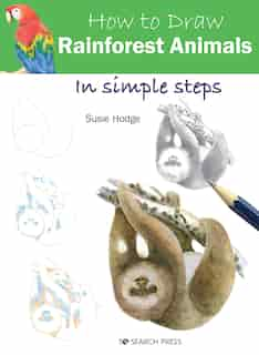 How To Draw Rainforest Animals In Simple Steps by Susie Hodge