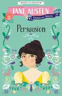 Jane Austen Children's Stories: Persuasion
