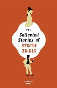 The Collected Stories of Stefan Zweig