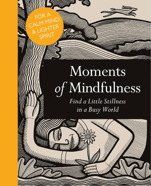 Moments Of Mindfulness: Find A Little Stillness In A Busy World by Adam Ford