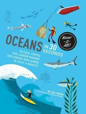 Oceans In 30 Seconds: 30 Cool Topics For Junior Marine Explorers Explained In Half A Minute by Jen Green
