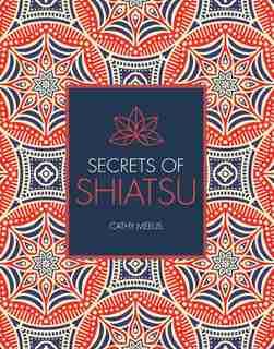 Secrets Of Shiatsu by Cathy Meeus