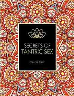 Secrets Of Tantric Sex by Claudia Blake