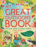 Outdoor Wonderland: The Kids' Guide To Being Outside