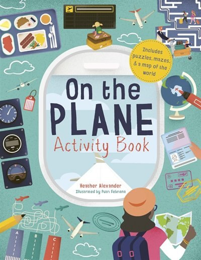 On The Plane Activity Book: Includes Puzzles, Mazes, Dot-to-dots And Drawing Activities by Heather Alexander
