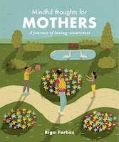 Mindful Thoughts For Mothers: A Journey Of Loving-awareness