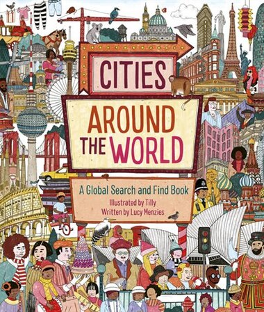 Cities Around The World: A Global Search And Find Book by Lucy Menzies