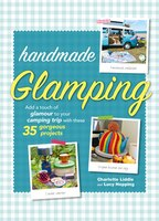 Handmade Glamping: Add A Touch Of Glamour To Your Camping Trip With These 35 Gorgeous Craft Projects