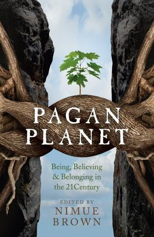 Pagan Planet: Being, Believing & Belonging In The 21 Century by Nimue Brown
