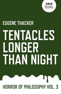 Tentacles Longer Than Night: Horror Of Philosophy