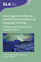 Crosslinguistic Influence And Distinctive Patterns Of Language Learning: Findings And Insights From…