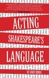 Acting Shakespeare's Language by Andy Hinds