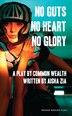 No Guts, No Heart, No Glory by Aisha Zia