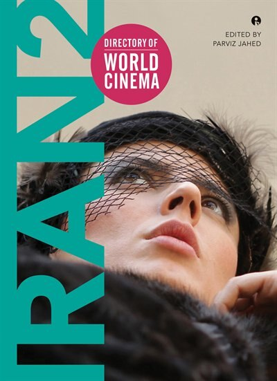 Directory Of World Cinema: Iran 2 by Parviz Jahed