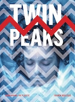 Twin Peaks: Unwrapping The Plastic