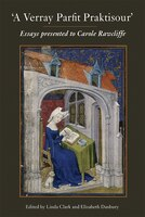 """A Verray Parfit Praktisour"": Essays presented to Carole Rawcliffe"