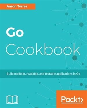 Go Cookbook de Aaron Torres