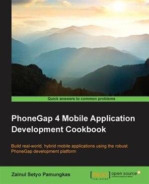 PhoneGap 4 Mobile Application Development Cookbook by Zainul Setyo Pamungkas